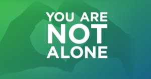 You Are Not Alone